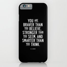 You Are Braver Than You Believe black and white monochrome typography poster design bedroom wall art iPhone Case