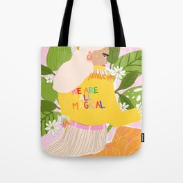 We are magical Tote Bag