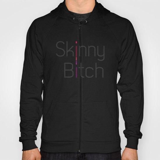 Skinny Bitch Hoody