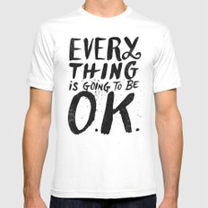 EVERY THING IS GOING TO BE O.K. MEDIUM White Mens Fitted Tee