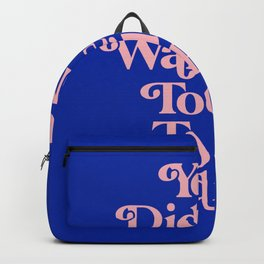 You Did Not Wake Up Today To Be Mediocre 0027A2 Backpack