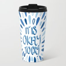 It's Okay To Cry Travel Mug