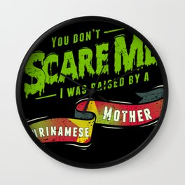 You Don't Scare Me I Was Raised By A Surinamese Mother Wall Clock