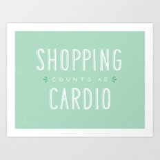 Shopping Counts As Cardio Art Print