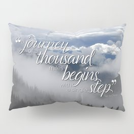A journey of a thousand miles begins with a single step Pillow Sham