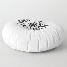 Love is the deal Floor Pillow
