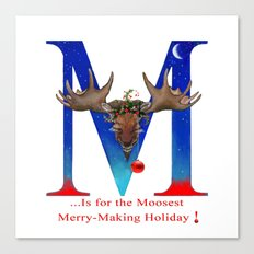Let's Have The Moosest Merry-Making Holiday ! Canvas Print