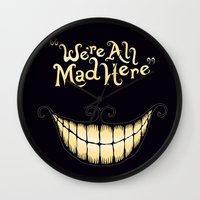 face Wall Clocks featuring We're All Mad Here by greckler