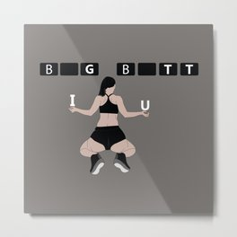 Big butt Metal Print