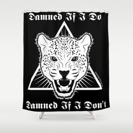 Damned If I Do, Damned If I Don't Shower Curtain