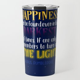 Happiness can be found even in the darkest of times Travel Mug