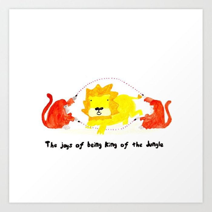 The joys of being the King of the Jungle Art Print