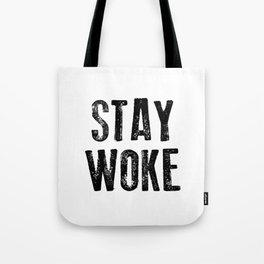 STAY WOKE Tote Bag
