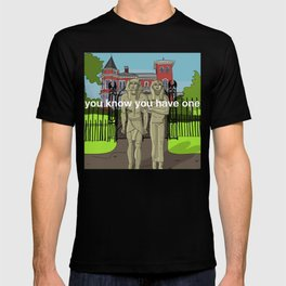 You know you have one T-shirt