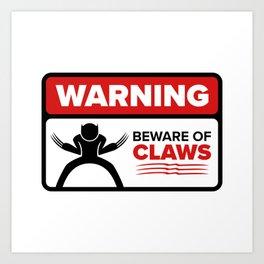 BEWARE OF CLAWS Art Print