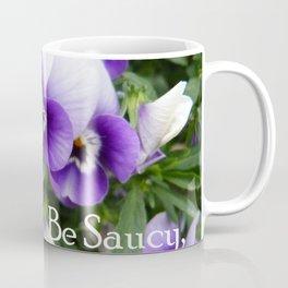Be saucy, bitch! Coffee Mug
