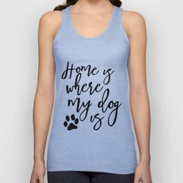 Home is where my dog is Unisex Tank Top