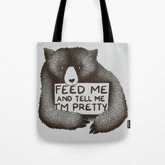 Feed Me And Tell Me I'm Pretty Bear Tote Bag