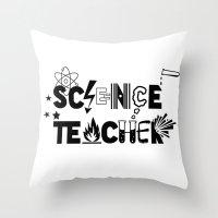 teacher Throw Pillows featuring Science Teacher  by sarah illustration