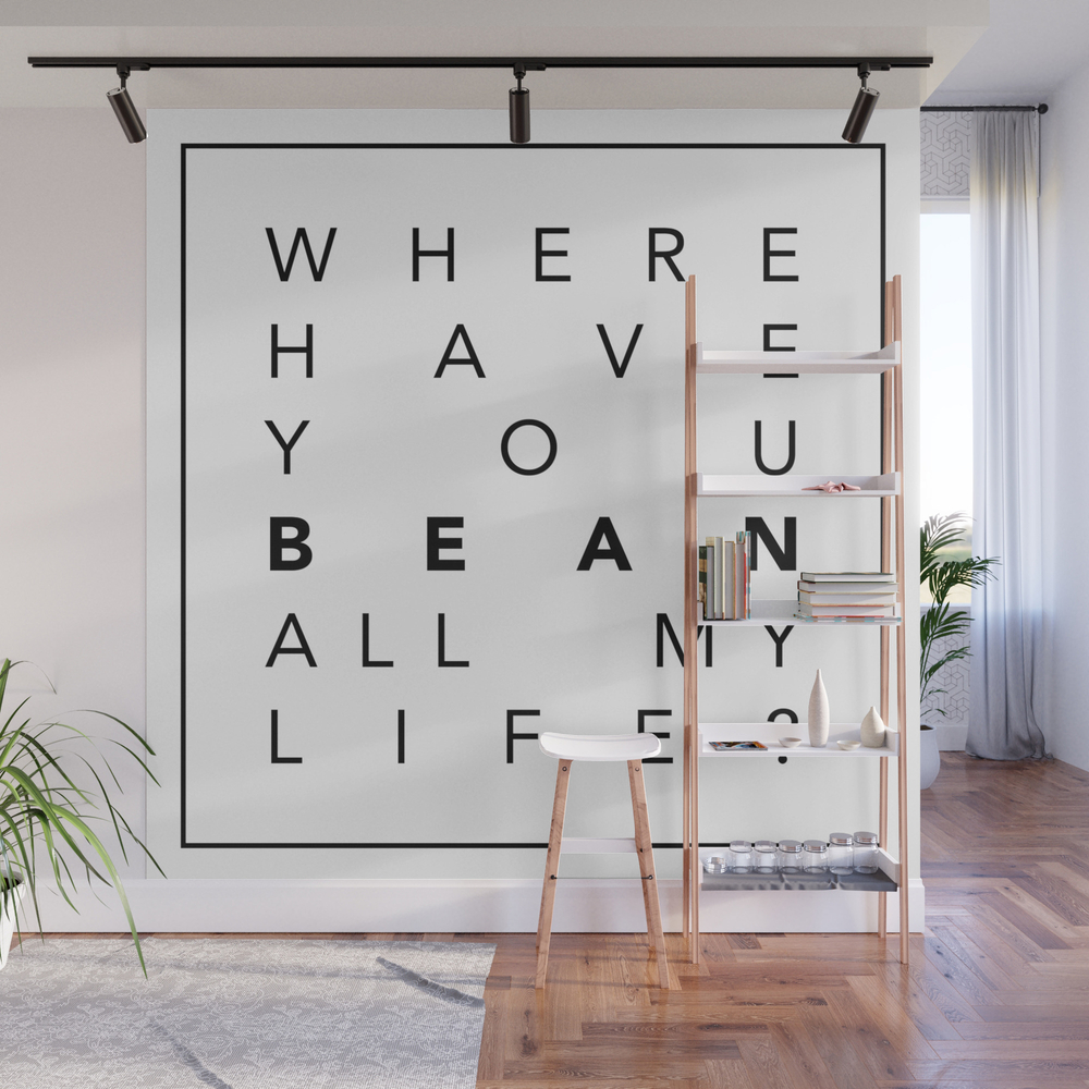 Where Have You Bean All My Life? Wall Mural by Cups WMP7860311