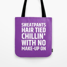 SWEATPANTS HAIR TIED CHILLIN' WITH NO MAKE-UP ON (Purple) Tote Bag