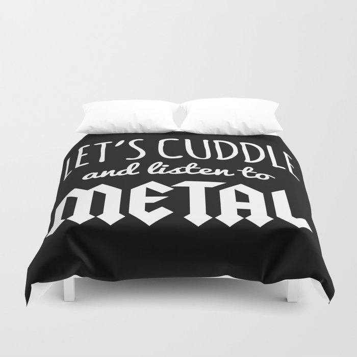 Cuddle Listen To Metal Music Quote Duvet Cover