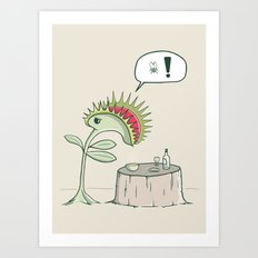 There´s no fly on my soup! Art Print