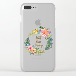 Lets Run Away - Tropical Floral Wreath Clear iPhone Case