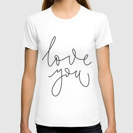 Minimalist lettering love you in English on white background T-shirt