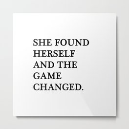 She found herself and the game changed Metal Print
