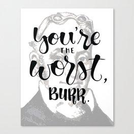 Hamilton - You're the Worst, Burr Canvas Print