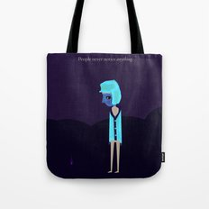 People Never Notice Anything Tote Bag