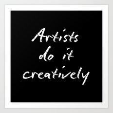 Artists Do It Creatively 2 Art Print