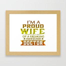 I'M A PROUD DOCTOR'S WIFE Framed Art Print