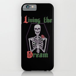 Living The Dream iPhone Case