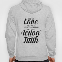 1 John 3-18 Let us not love with words or speech Hoody