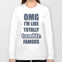 tumblr Long Sleeve T-shirts featuring Tumblr Famous by Ferris Bueller