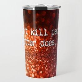 Guns versus glitter Travel Mug