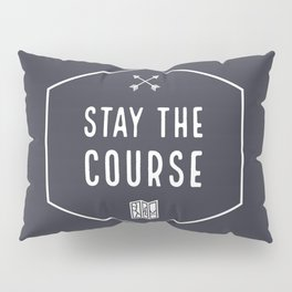 Stay the Course Pillow Sham