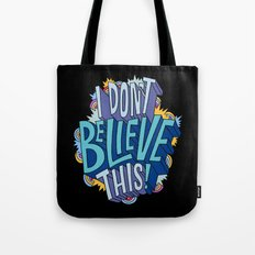 I Don't Believe This! Tote Bag