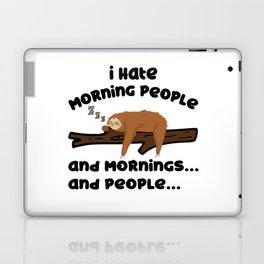 I Hate Morning People Sloth Sarcasm Late Riser Laptop & iPad Skin