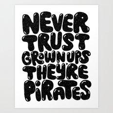 NEVER TRUST GROWN UPS Art Print