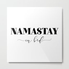 Namastay In Bed Metal Print