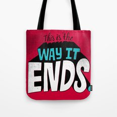 This is the way it ends. Tote Bag