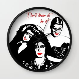 The Rocky Horror Picture Show | Don't dream it, be it! | Pop Art Wall Clock