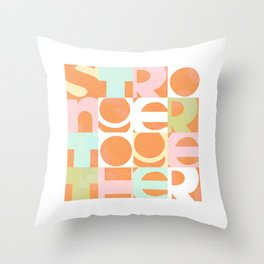 Stronger Together #peachy  Throw Pillow