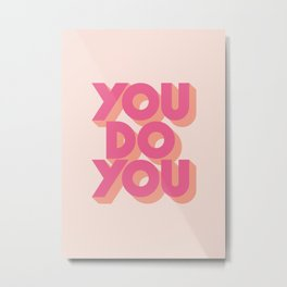 You Do You Block Type Pink Metal Print