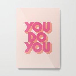 You Do You - Pink Metal Print
