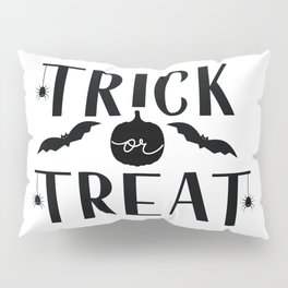 Trick or Treat Halloween quote Pillow Sham