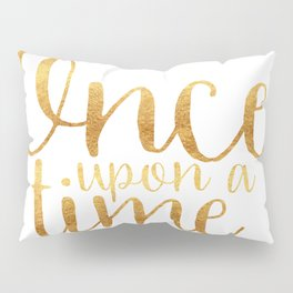 Once Upon a Time - Gold Pillow Sham